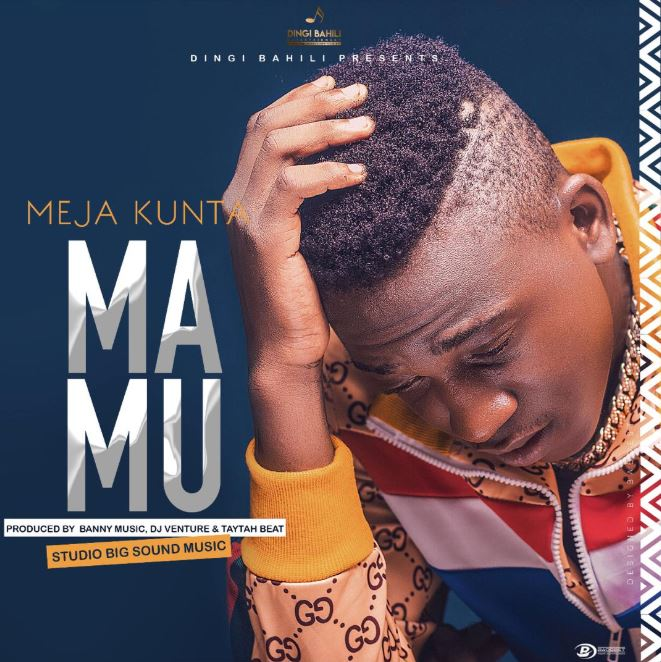 (New AUDIO) | Meja Kunta – MAMU | Mp3 Download (New Song)