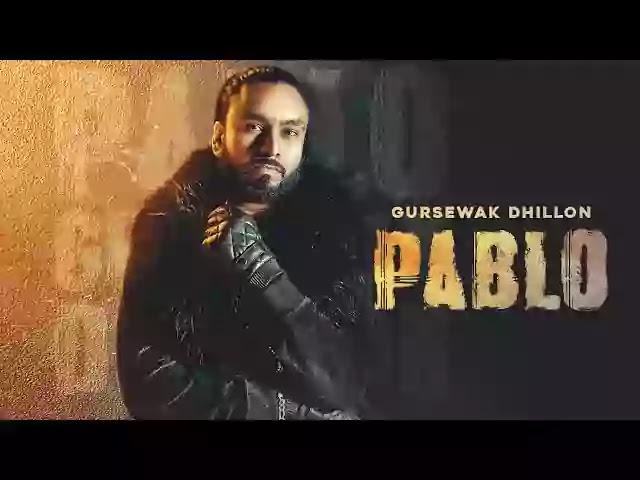 PABLO LYRICS - GURSEWAK DHILLON