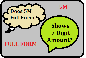 5M Full Form Shows 7 Digit Amount