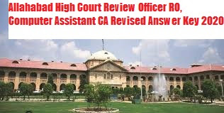 Allahabad High Court Review Officer RO, Computer Assistant CA Revised Answer Key 2020