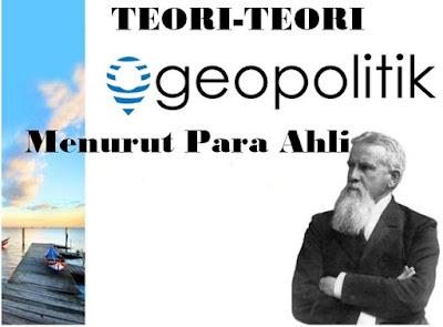 7 Teori Geopolitik Menurut Para Ahli