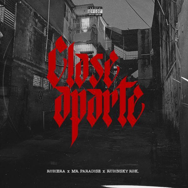 Rubinsky Rbk – Clase Aparte (Feat.Rubiera,Mr. Paradise) (Remix) (Single) 2021 (Exclusivo WC)