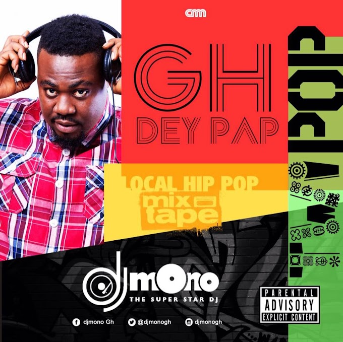 Audio: Starr FM's Dj Mono drops another mixtape - Gh Dey Pap - TWI POP Mixtape (Local Hip Hop)