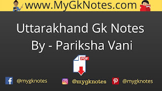 Uttarakhand Gk Notes PDF By - Pariksha Vani