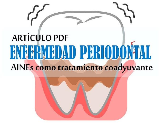 PDF: ENFERMEDAD PERIODONTAL - AINEs como tratamiento coadyuvante