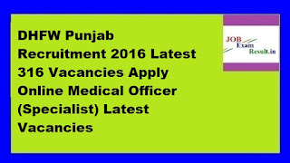 DHFW Punjab Recruitment 2016 Latest 316 Vacancies Apply Online Medical Officer (Specialist) Latest Vacancies