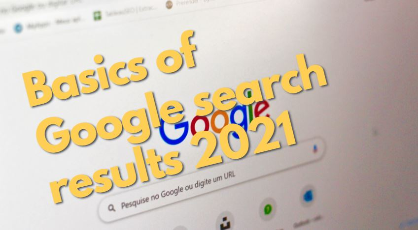 Basics of Google search results 2021