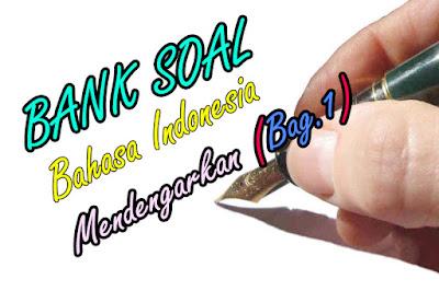 Bank Soal Lengkap dengan Kunci Jawaban Bahasa Indonesia Kelas VII (Bag.1)