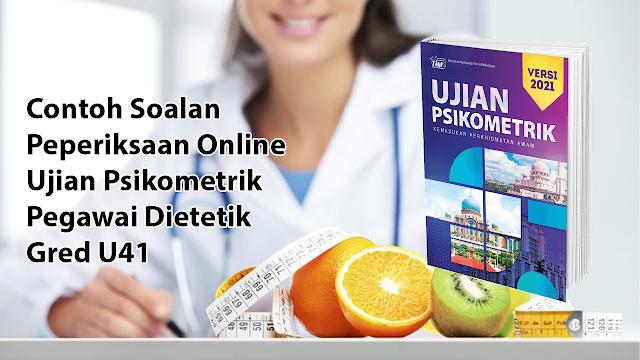 Contoh Soalan Peperiksaan Online Ujian Psikometrik Pegawai Dietetik Gred U41
