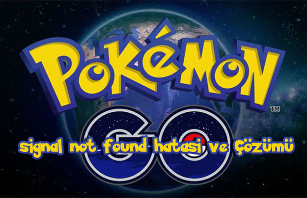 Pokemon Go Gps Signal Not Found Hatası Ve Çözümü