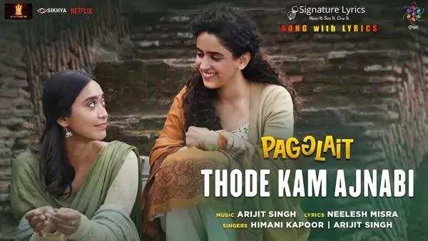 Thode Kam Ajnabi Lyrics - Himani Kapoor | Arijit Singh | Pagglait