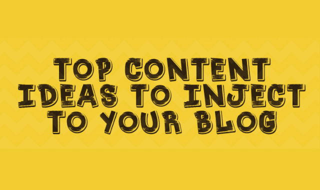 Top 5 Content Ideas to Inject in your Blog