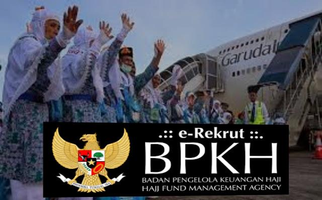 Pengumuman Seleksi Terbuka Pendaftaran Calon Pegawai BPKH Tahun 2018