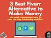 3 Best Fiverr Alternative to Work Online and Make Money