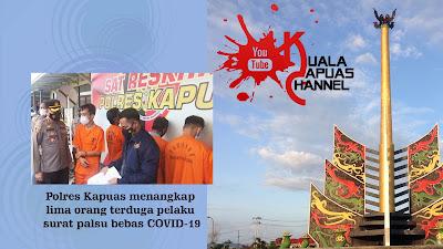 Polres Kapuas menangkap 5 org terduga pelaku surat palsu bebas COVID19