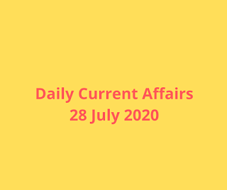 Daily Current Affairs 28 July 2020
