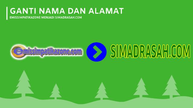 Info Penitng Emissimpatikozone.com akan pindah atau berganti menjadi Simdrasah.com