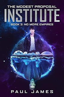 The Modest Proposal Institute: No More Empires - a Young Adult science fiction story book promotion by Paul James