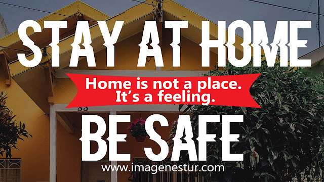 Stay At Home Be Safe Quotes