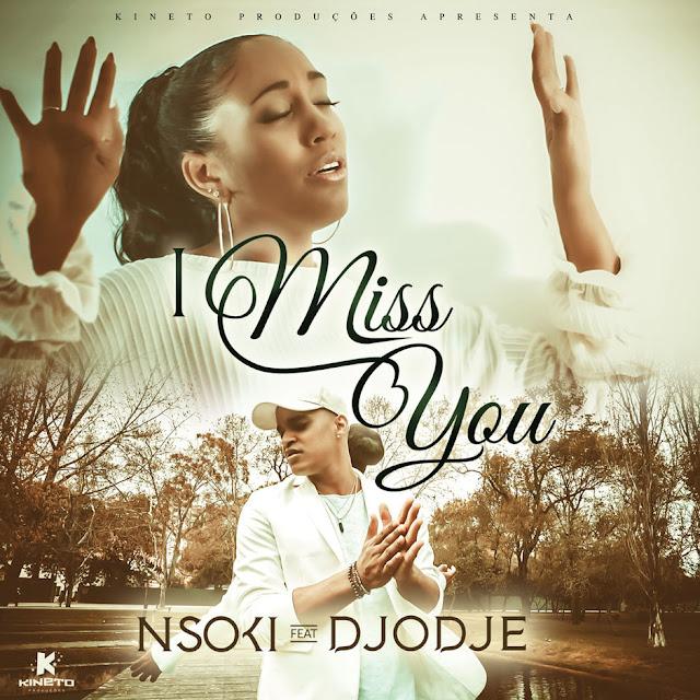 Nsoki - I Miss You (feat. Djodje) 2018 Download mp3