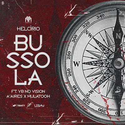 Helcírio feat YB No Vision, A'Aires & Mulatooh - BÚSSOLA (Download MP3)