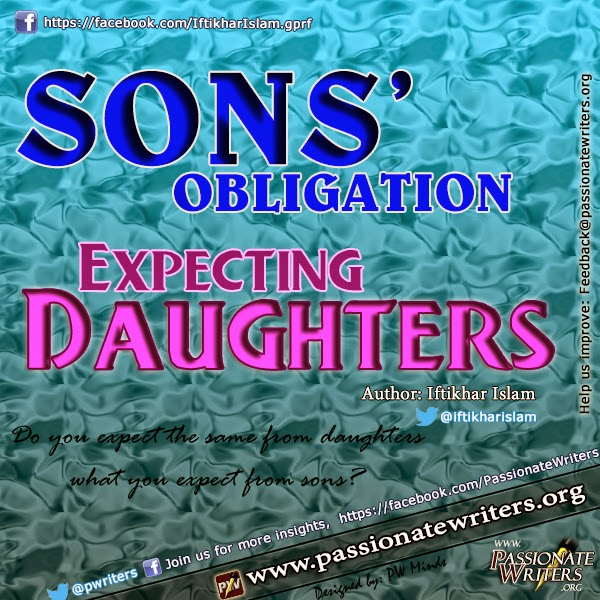 Sons obligation expecting daughters- Passionate Writers - Iftikhar Islam