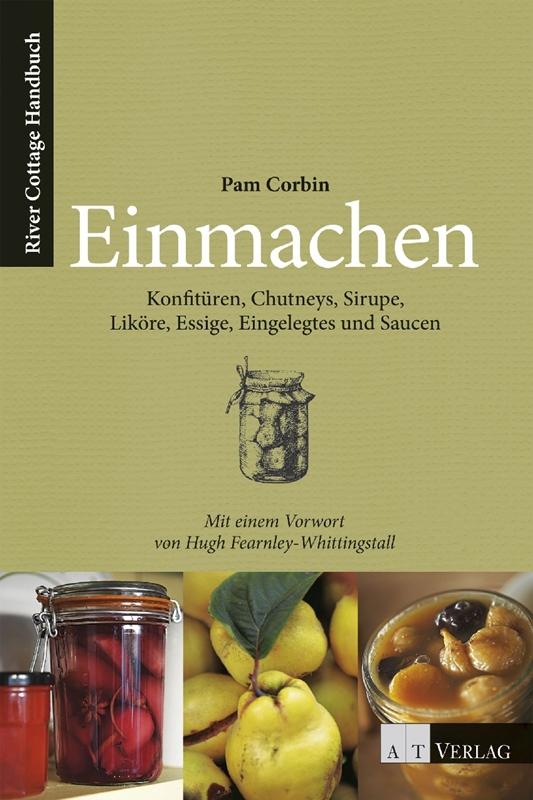 Einmachen - River Cottage Handbuch aus dem AT Verlag