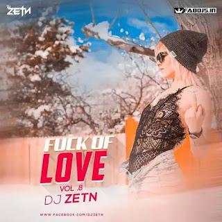 FUCK OF LOVE (MASHUP) D ZETN REMIX
