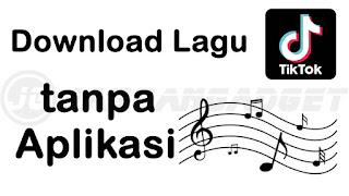 Cara Download Lagu TikTok MP3 tanpa Aplikasi
