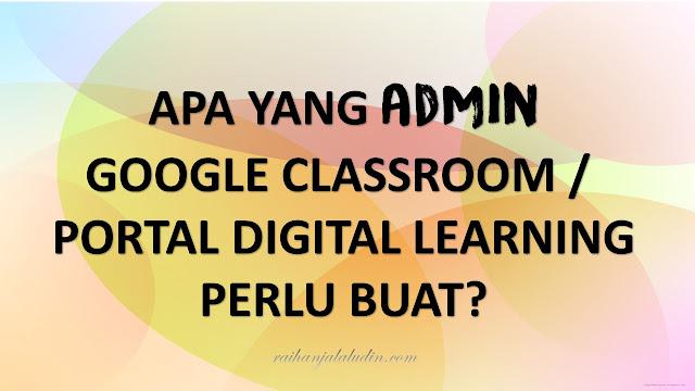 Apa Yang Admin Google Classroom & Portal Digital Learning Perlu Buat?