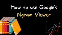Add Google's Ngram Viewer to Your List of Research Tools