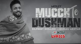 Mucch Te Dushman By Dilpreet Dhillon - Lyrics