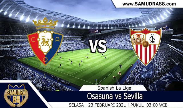 Prediksi Bola Terpercaya Osasuna vs Sevilla 23 Februari 2021