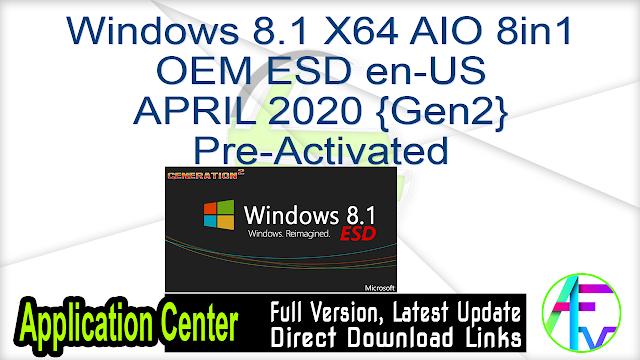 Windows 8.1 X64 AIO 8in1 OEM ESD en-US APRIL 2020 {Gen2} Pre-Activated