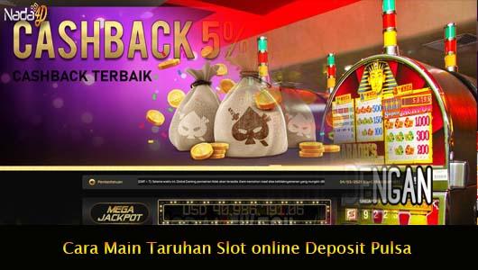 Cara Main Taruhan Slot online Deposit Pulsa