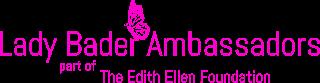 Lady Bader Ambassadors part of the Edith Ellen Foundation