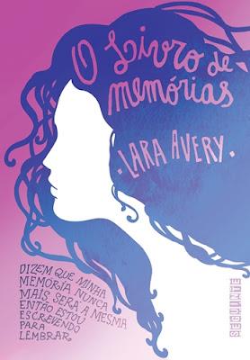 O LIVRO DE MEMÓRIAS (Lara Avery)
