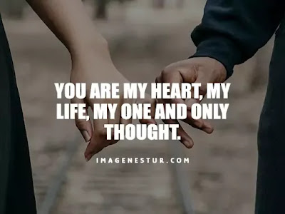 Love Captions-You are my heart, my life, my one and only thought.