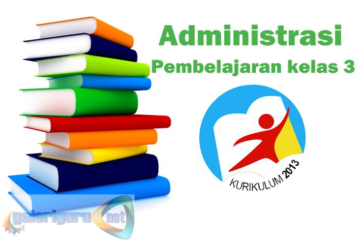 Download Administrasi pembelajaran kelas 3 semester 1 SD/MI lengkap Kurikulum 2013