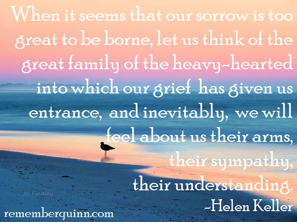 When it seems that our sorrow is too great to be borne