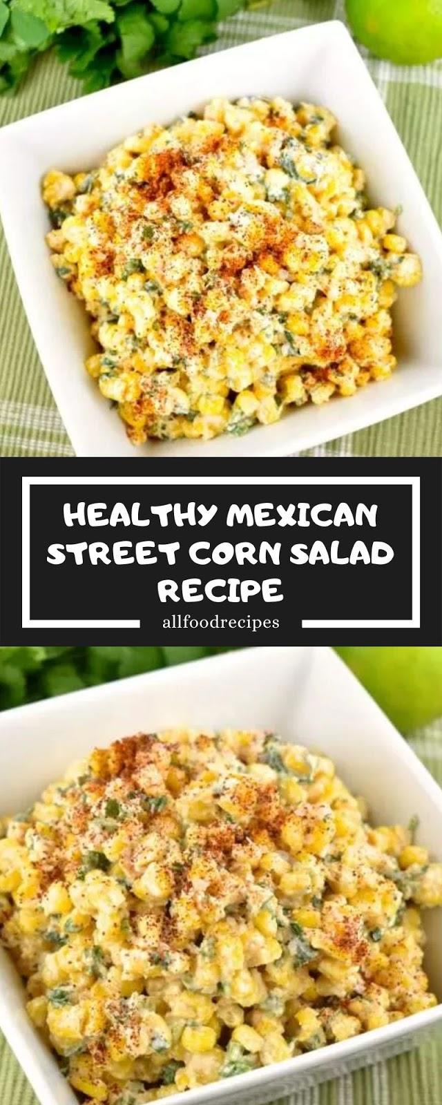HEALTHY MEXICAN STREET CORN SALAD RECIPE