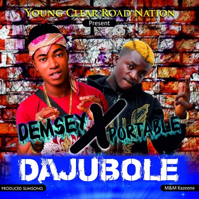 [Music] Demsey x Portable – Dajubole
