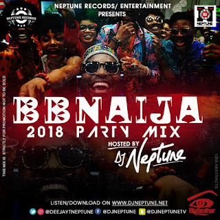 Download Music Mp3 DJ Neptune - BBNaija 2018 Party Mixtape