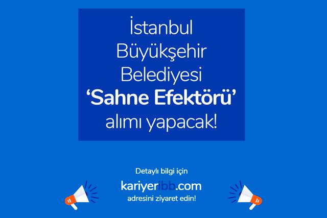 İstanbul Büyükşehir Belediyesi sahne efektörü iş ilanı yayınladı. İBB iş başvurusu nasıl yapılır? İBB iş ilanları kariyeribb.com'da!