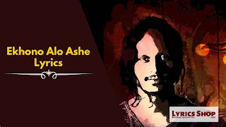 [ Full Lyrics ] Ekhono Alo Ashe Lyrics | Mehedi Hasan Nil | LyricShop
