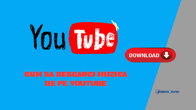 Cum să descarci muzică în format audio de pe YouTube direct pe un telefon Android