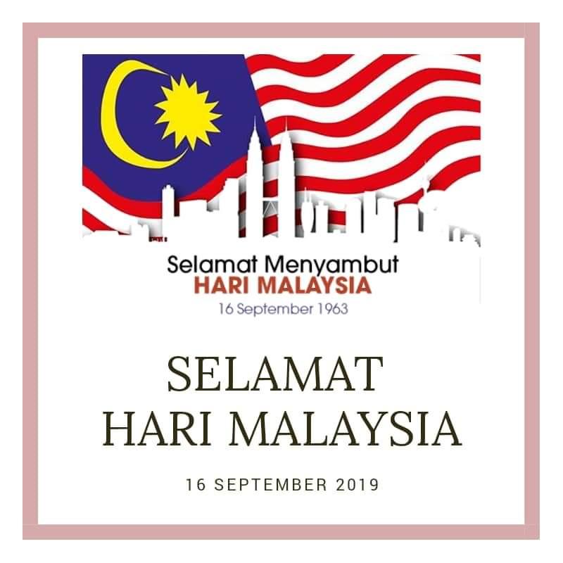 16 September 2019 , Selamat Menyambut Hari Malaysia