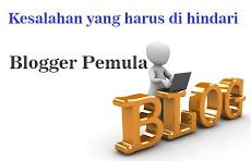 Blogger Pemula? Hindari Kesalahan yang Sering di Lakukan ini