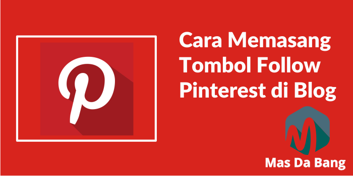 Cara Memasang Tombol Follow Pinterest di Blog