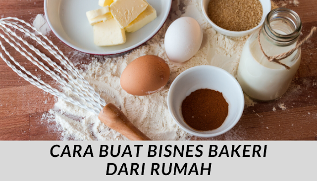 Cara Mula Bisnes Kek Dan Roti Dari Rumah